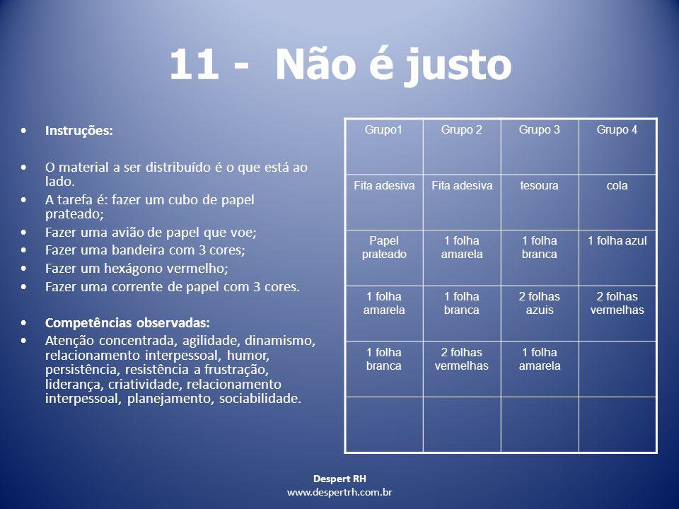 11 - Não é justo Instruções: