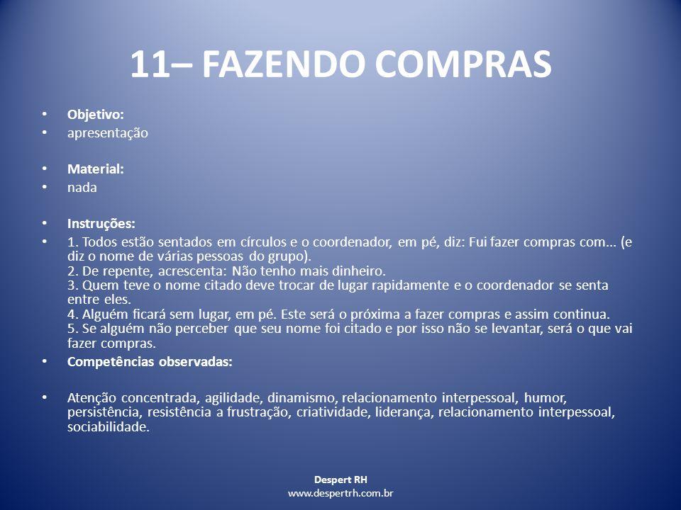 11– FAZENDO COMPRAS Objetivo: apresentação Material: nada Instruções: