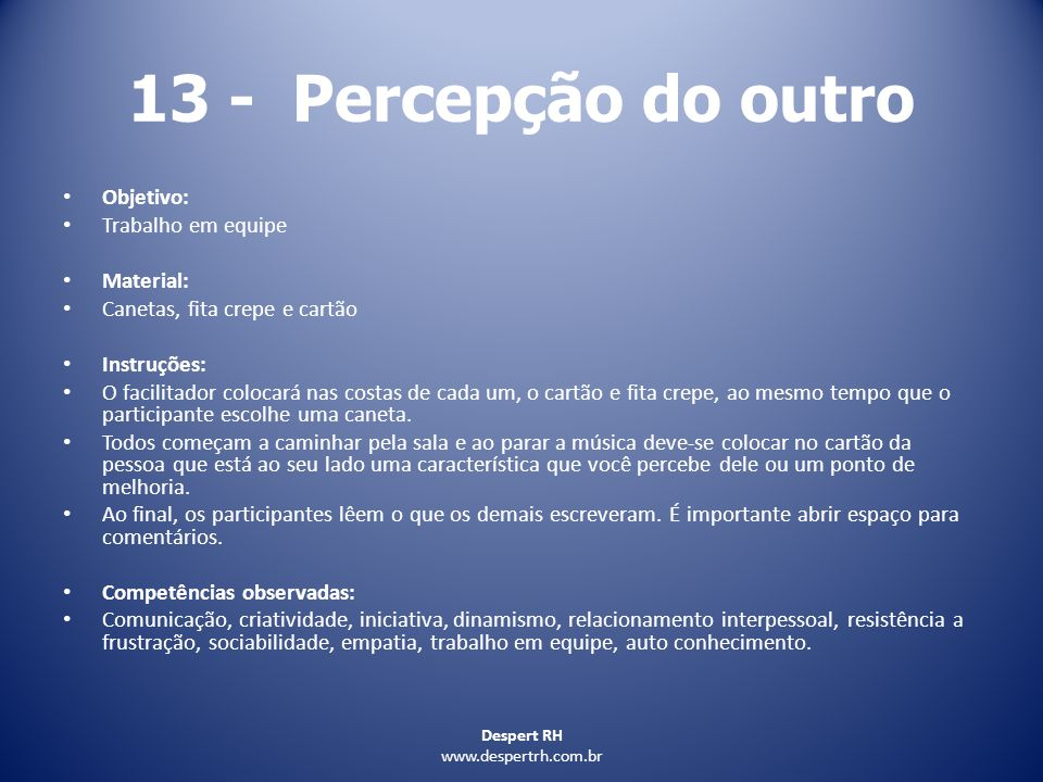 13 - Percepção do outro Objetivo: Trabalho em equipe Material: