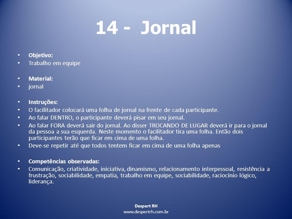 14 - Jornal Objetivo: Trabalho em equipe Material: jornal Instruções: