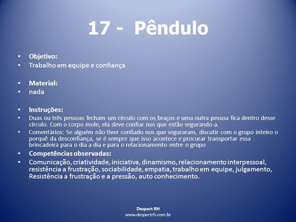17 - Pêndulo Objetivo: Trabalho em equipe e confiança Material: nada
