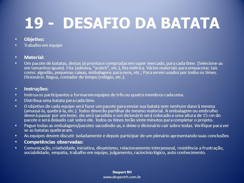 19 - DESAFIO DA BATATA Objetivo: Material: Instruções:
