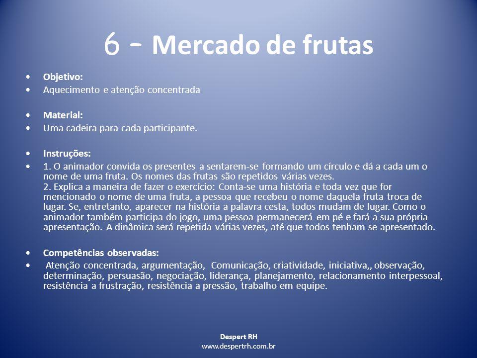 6 – Mercado de frutas Objetivo: Aquecimento e atenção concentrada