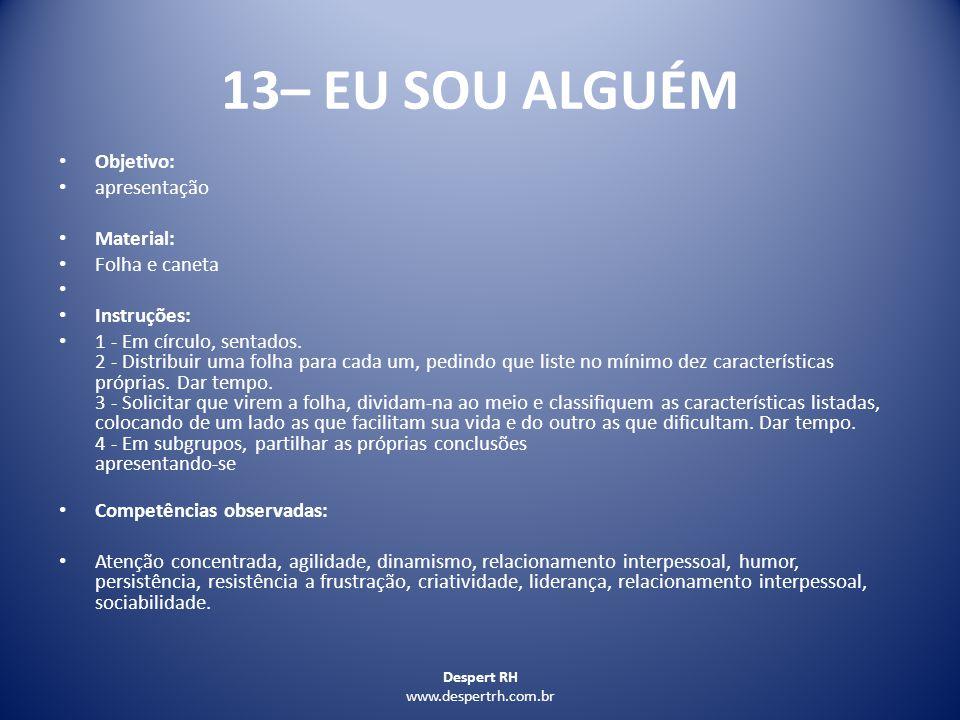 13– EU SOU ALGUÉM Objetivo: apresentação Material: Folha e caneta