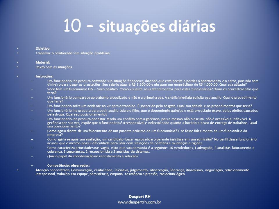 10 – situações diárias Despert RH www.despertrh.com.br Objetivo: