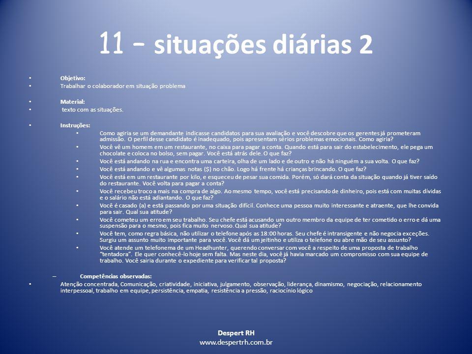 11 – situações diárias 2 Despert RH www.despertrh.com.br Objetivo:
