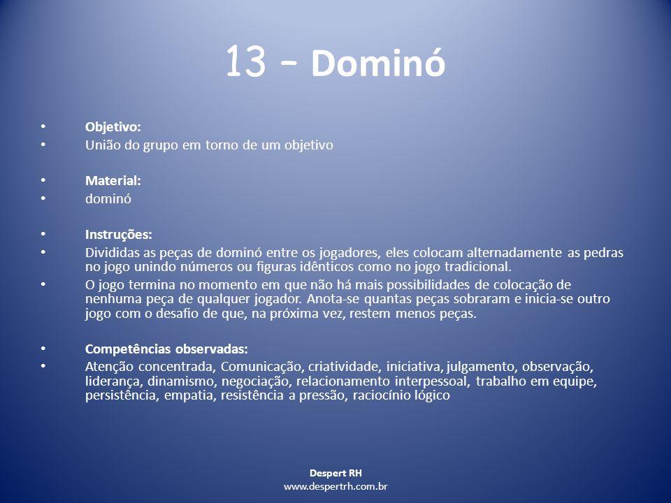 13 – Dominó Objetivo: União do grupo em torno de um objetivo Material: