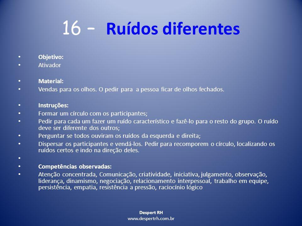 16 – Ruídos diferentes Objetivo: Ativador Material:
