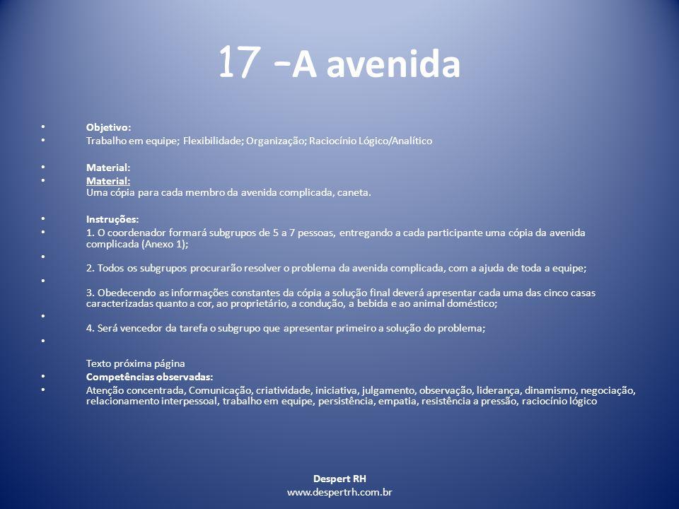 17 –A avenida Objetivo: Trabalho em equipe; Flexibilidade; Organização; Raciocínio Lógico/Analítico.