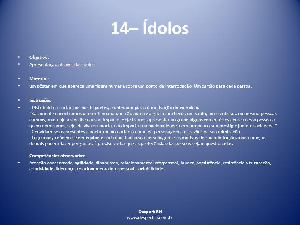 14– Ídolos Objetivo: Apresentação através dos ídolos Material: