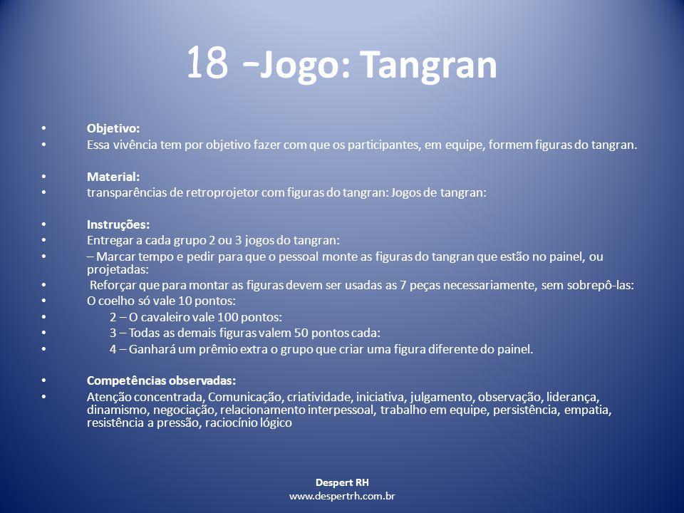 18 –Jogo: Tangran Objetivo: