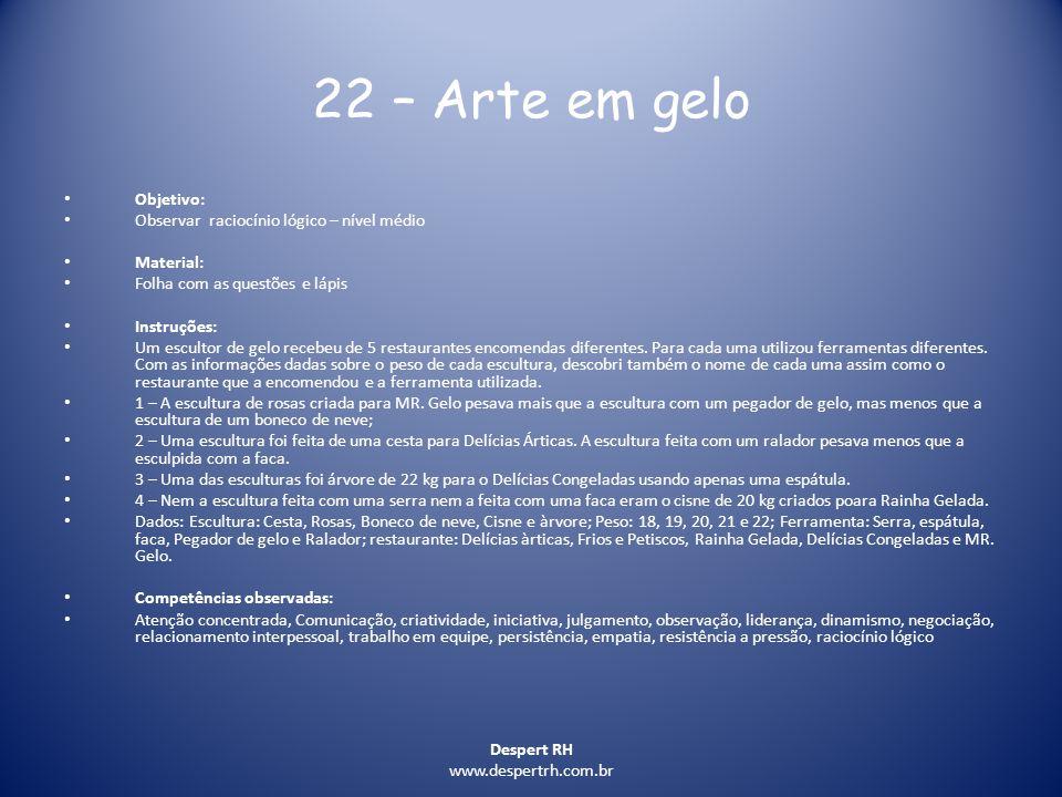 22 – Arte em gelo Objetivo: Observar raciocínio lógico – nível médio