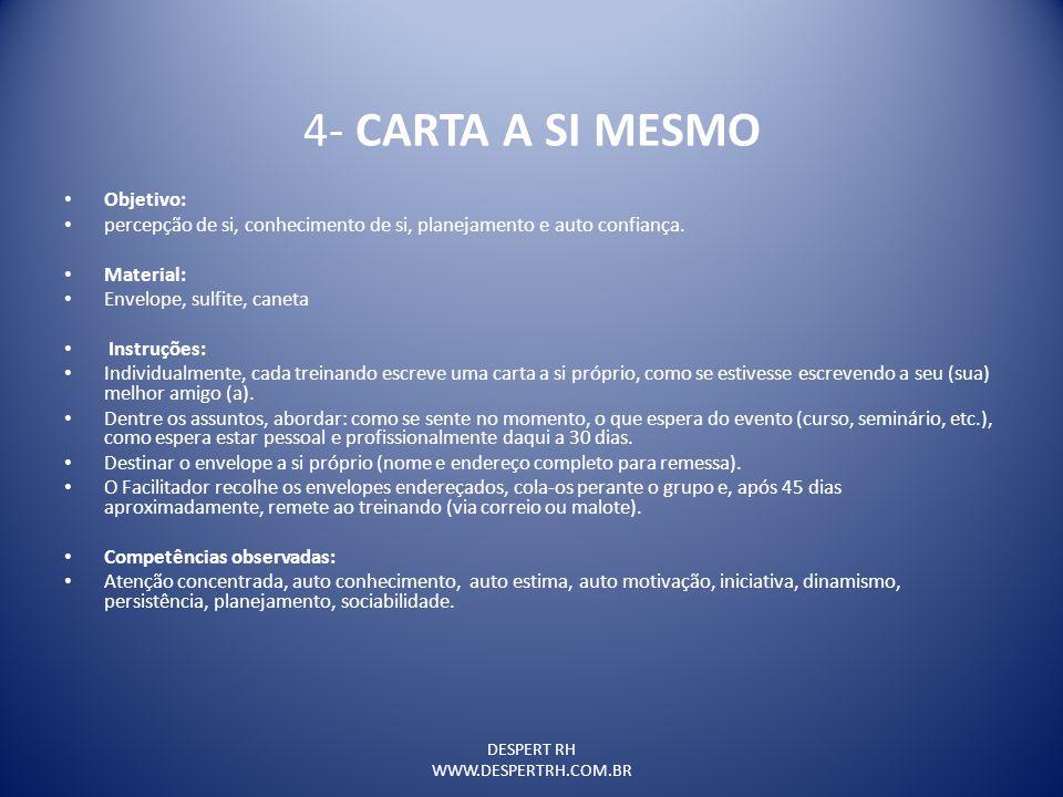 4- CARTA A SI MESMO Objetivo: