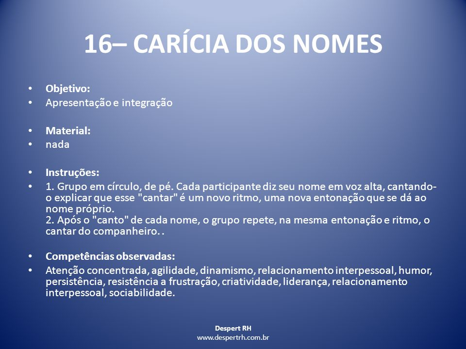 16– CARÍCIA DOS NOMES Objetivo: Apresentação e integração Material: