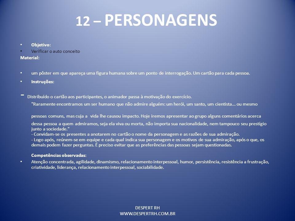 12 – PERSONAGENS Objetivo: Verificar o auto conceito. Material: