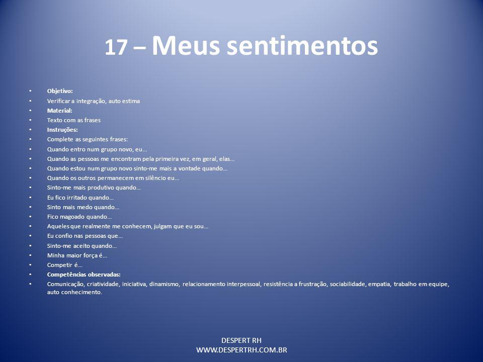 17 – Meus sentimentos DESPERT RH WWW.DESPERTRH.COM.BR Objetivo: