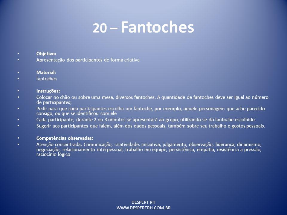 20 – Fantoches Objetivo: Apresentação dos participantes de forma criativa. Material: fantoches. Instruções: