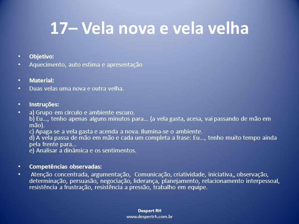 17– Vela nova e vela velha Objetivo: