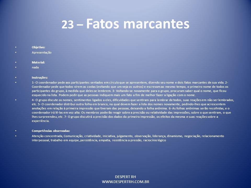23 – Fatos marcantes DESPERT RH WWW.DESPERTRH.COM.BR Objetivo:
