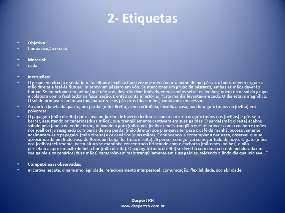 2- Etiquetas Objetivo: Comunicação escuta Material: nada Instruções: