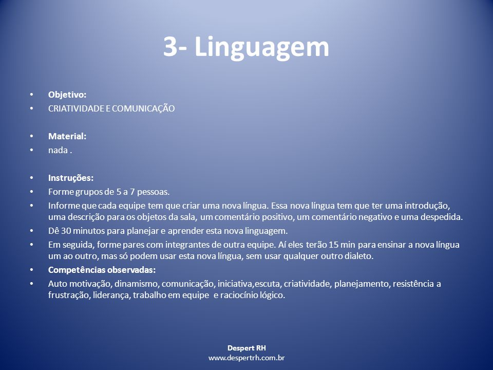 3- Linguagem Objetivo: CRIATIVIDADE E COMUNICAÇÃO Material: nada .
