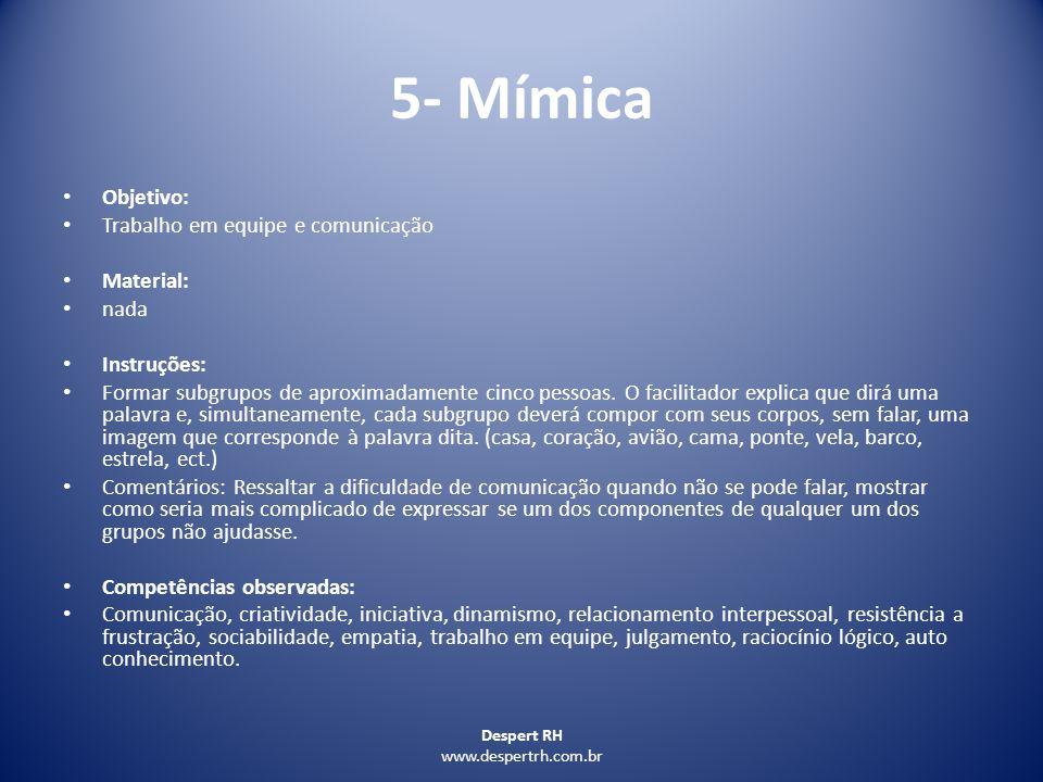 5- Mímica Objetivo: Trabalho em equipe e comunicação Material: nada