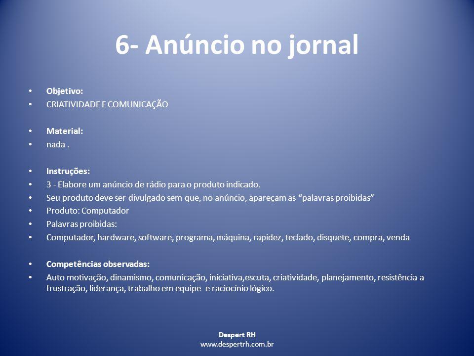 6- Anúncio no jornal Objetivo: CRIATIVIDADE E COMUNICAÇÃO Material: