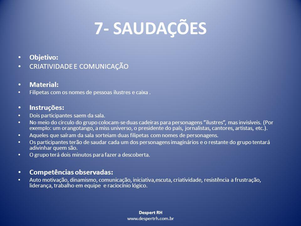 7- SAUDAÇÕES Objetivo: CRIATIVIDADE E COMUNICAÇÃO Material: