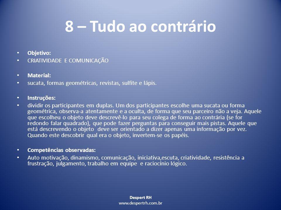 8 – Tudo ao contrário Objetivo: CRIATIVIDADE E COMUNICAÇÃO Material: