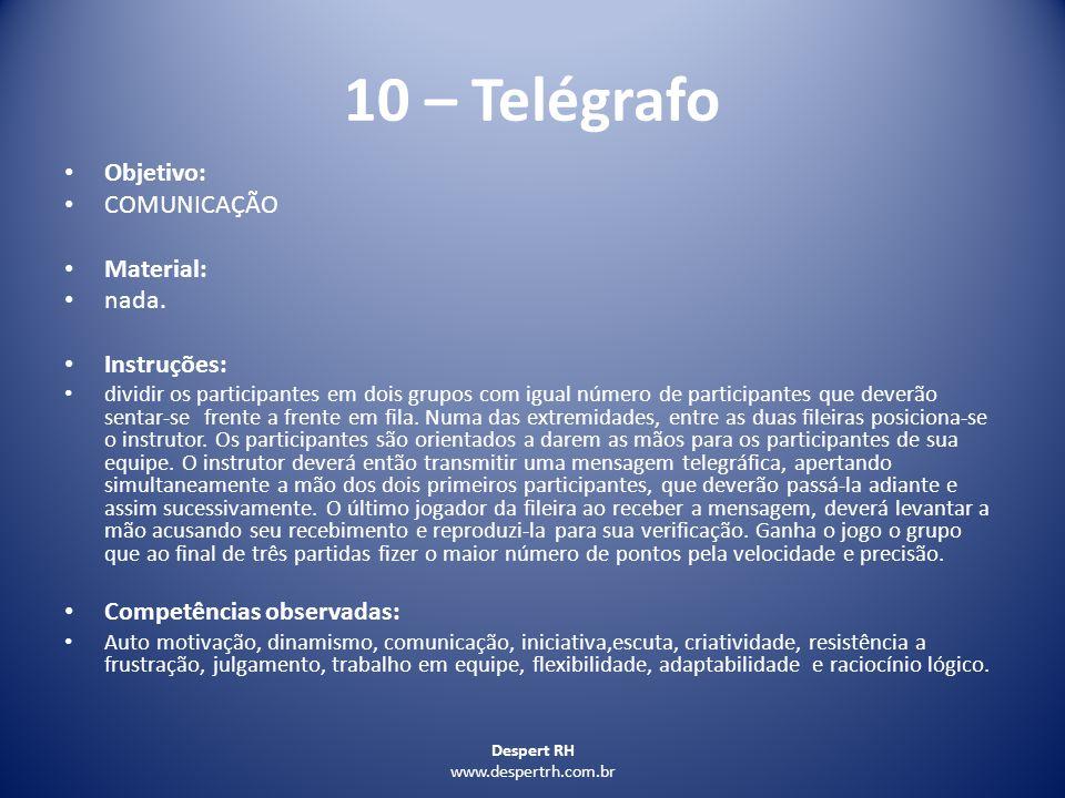 10 – Telégrafo Objetivo: COMUNICAÇÃO Material: nada. Instruções: