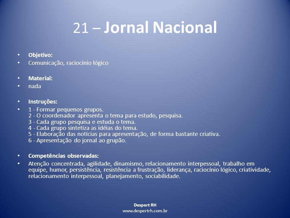 21 – Jornal Nacional Objetivo: Comunicação, raciocínio lógico