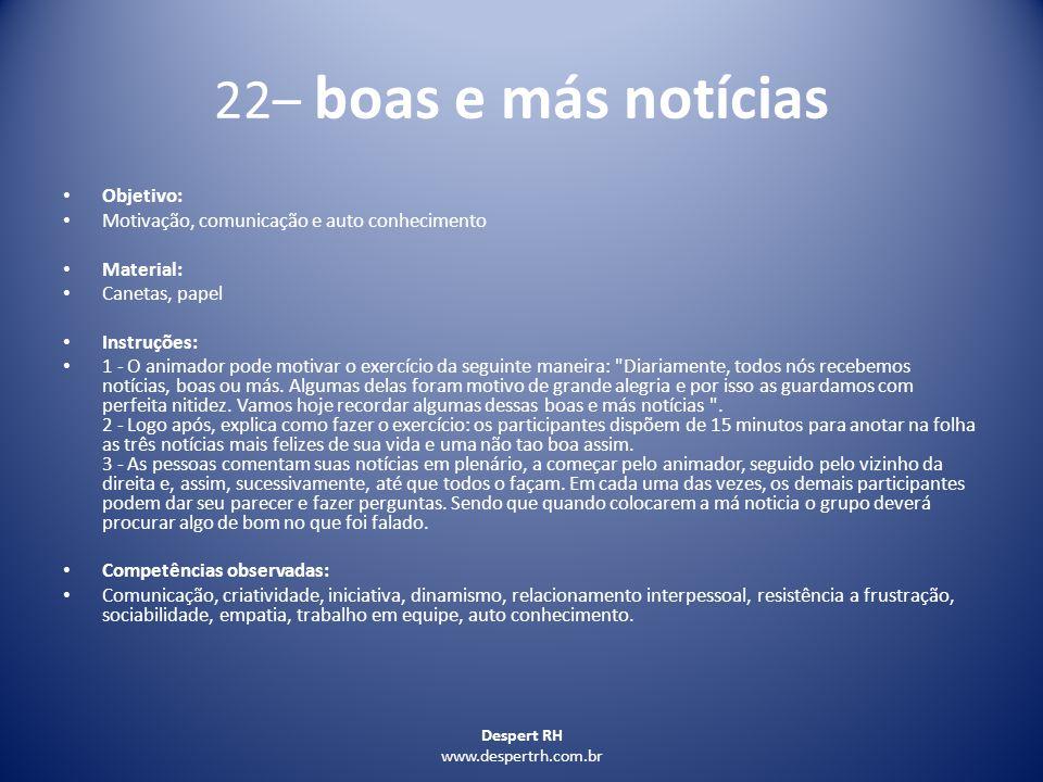22– boas e más notícias Objetivo:
