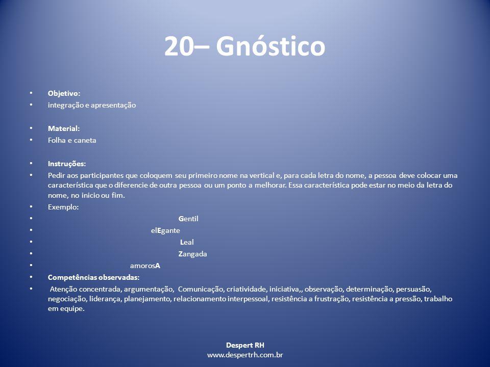 20– Gnóstico Objetivo: integração e apresentação Material: