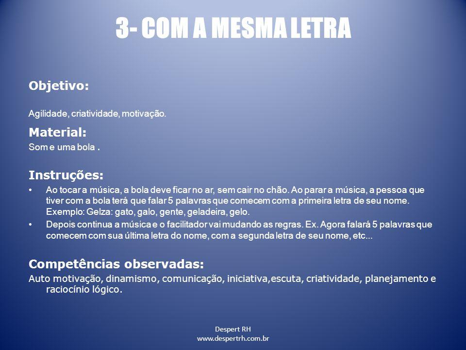 3- COM A MESMA LETRA Objetivo: Material: Instruções: