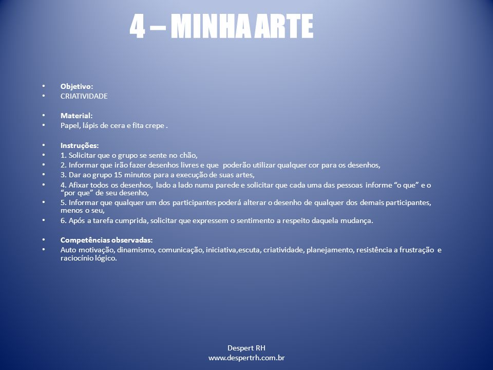 4 – MINHA ARTE Objetivo: CRIATIVIDADE Material: