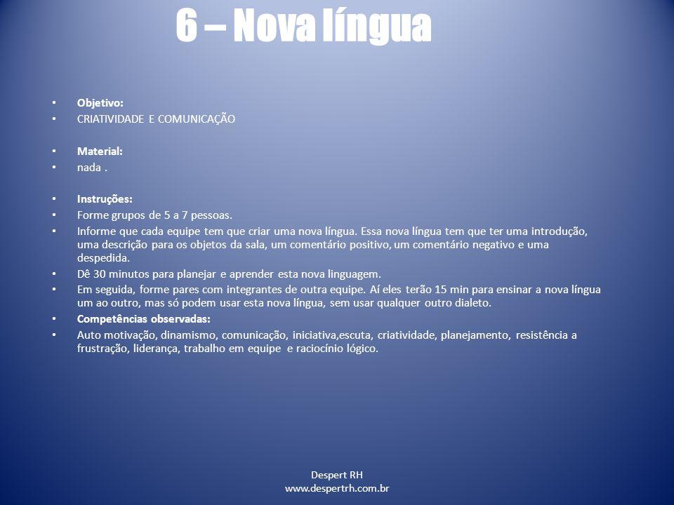 6 – Nova língua Objetivo: CRIATIVIDADE E COMUNICAÇÃO Material: nada .