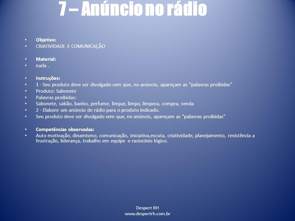 7 – Anúncio no rádio Objetivo: CRIATIVIDADE E COMUNICAÇÃO Material: