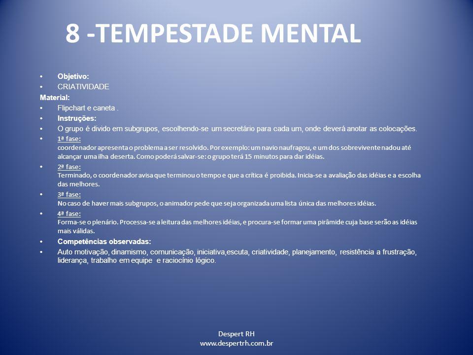 8 -TEMPESTADE MENTAL Despert RH www.despertrh.com.br Objetivo: