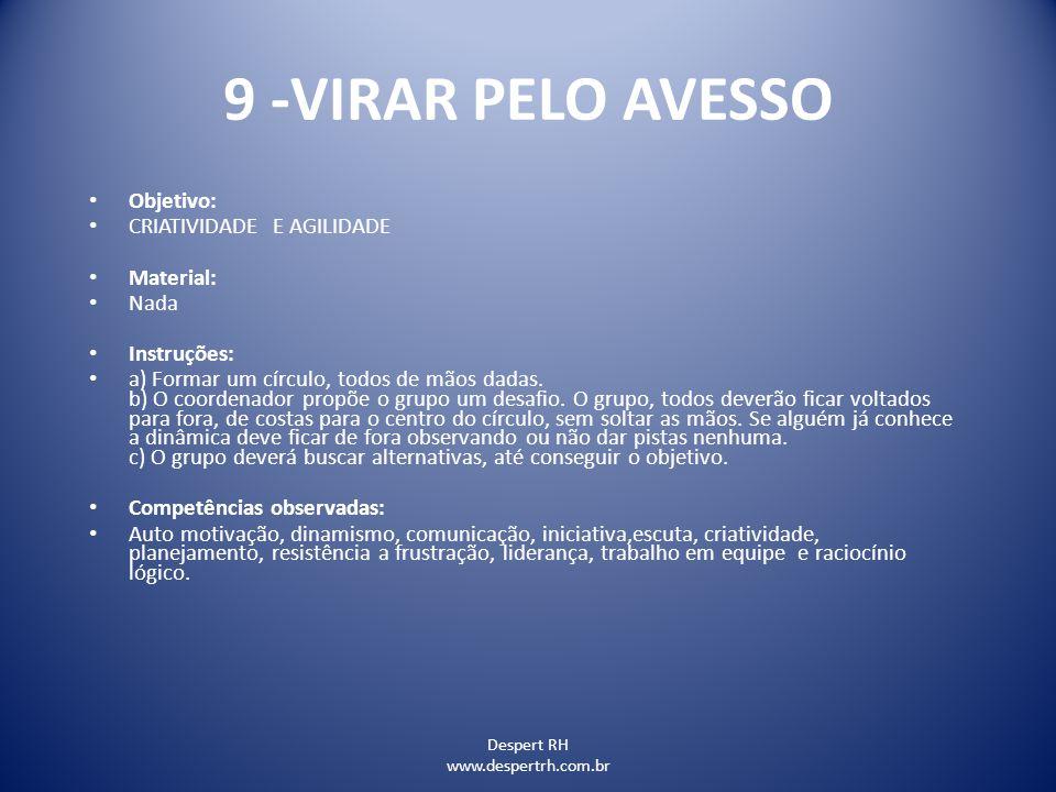 9 -VIRAR PELO AVESSO Objetivo: CRIATIVIDADE E AGILIDADE Material: Nada