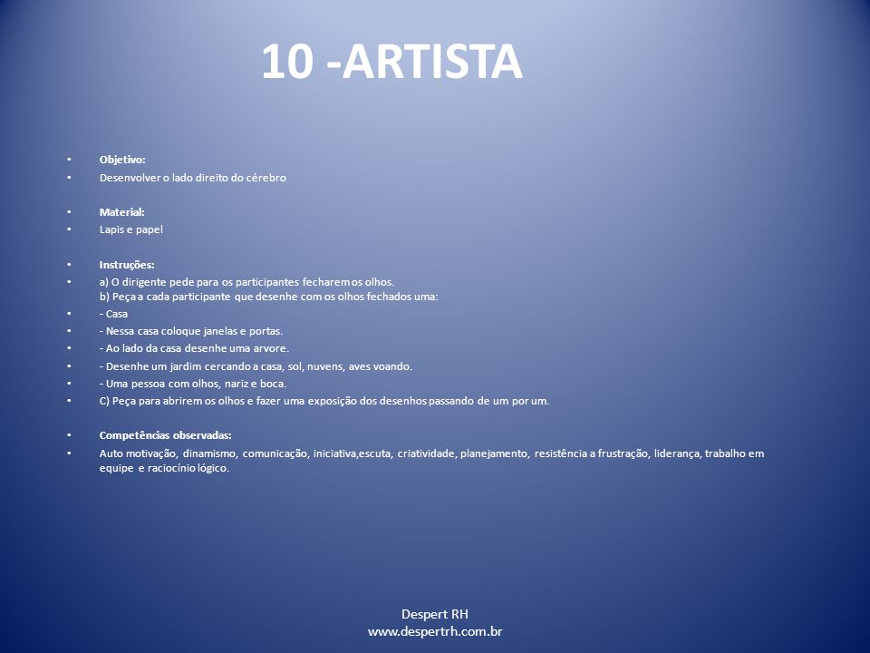 10 -ARTISTA Despert RH www.despertrh.com.br Objetivo:
