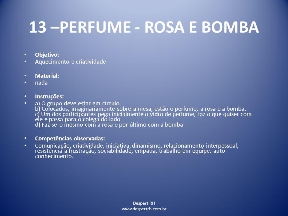 13 –PERFUME - ROSA E BOMBA Objetivo: Aquecimento e criatividade