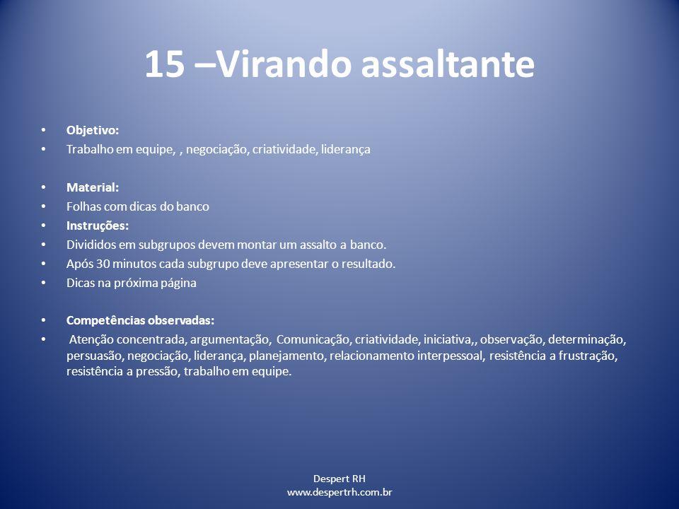 15 –Virando assaltante Objetivo: