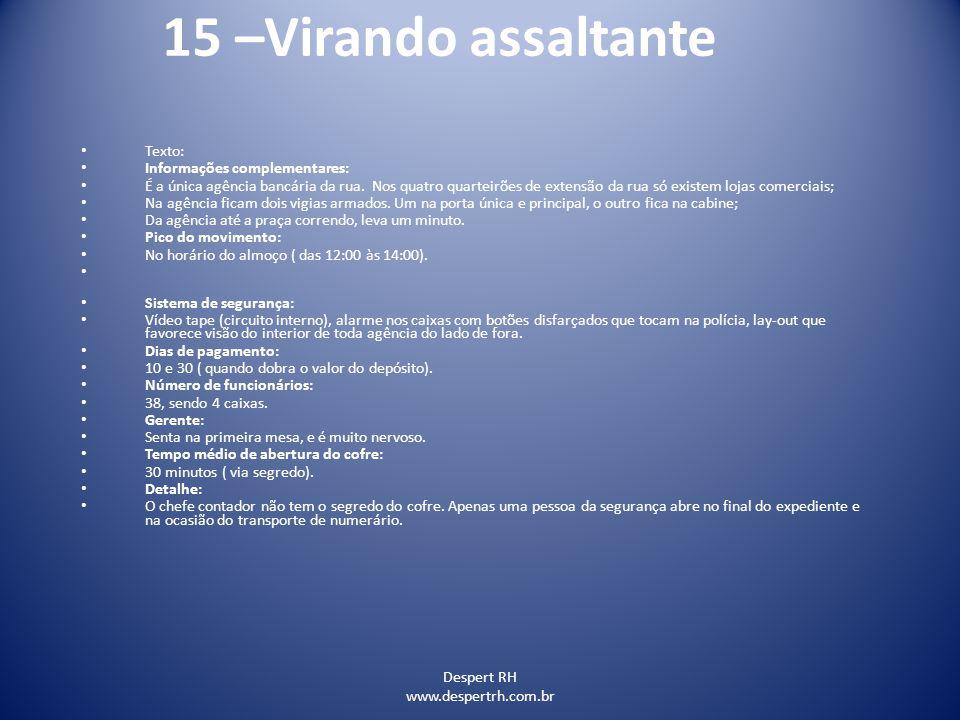 15 –Virando assaltante Texto: Informações complementares: