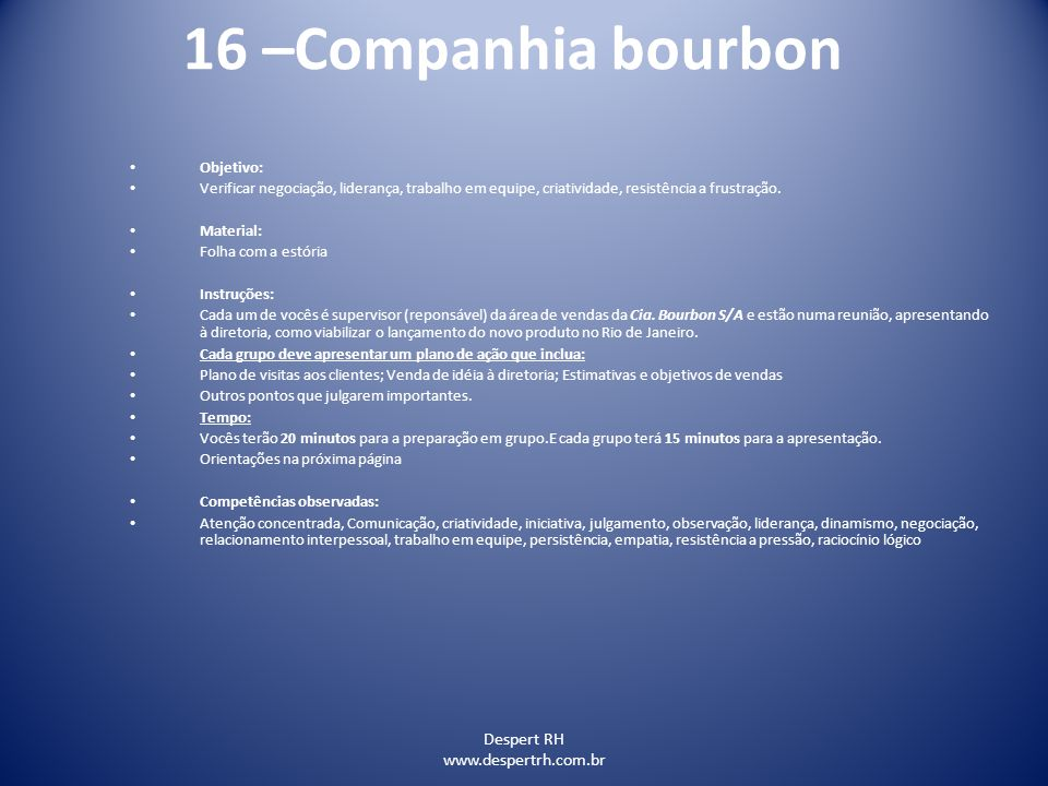 16 –Companhia bourbon Despert RH www.despertrh.com.br Objetivo: