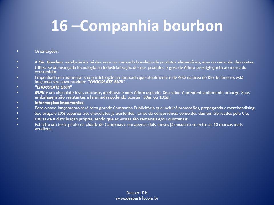 16 –Companhia bourbon Orientações: