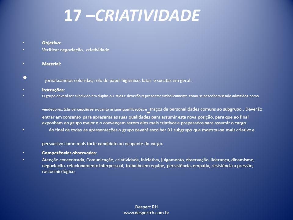 17 –CRIATIVIDADE Objetivo: Verificar negociação, criatividade. Material:
