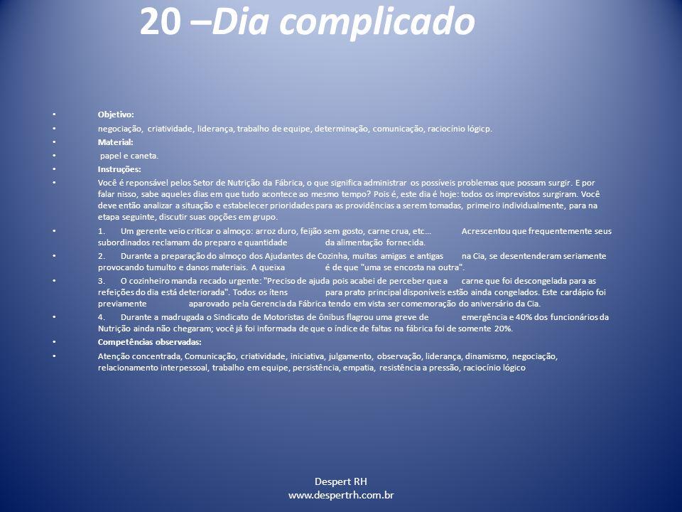 20 –Dia complicado Despert RH www.despertrh.com.br Objetivo: