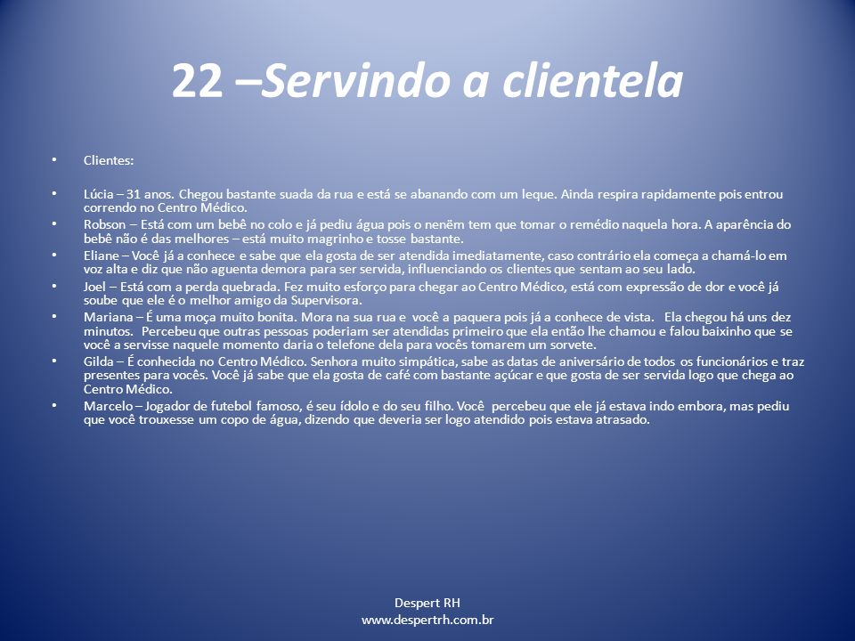 22 –Servindo a clientela Clientes: