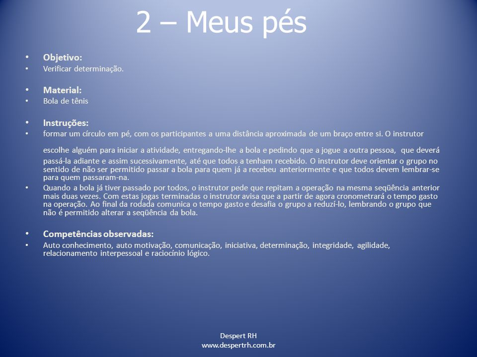 2 – Meus pés Objetivo: Material: Instruções: Competências observadas: