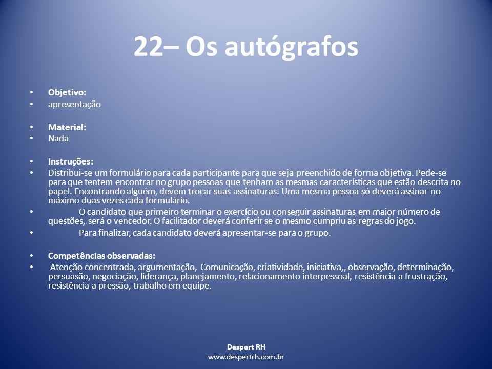 22– Os autógrafos Objetivo: apresentação Material: Nada Instruções:
